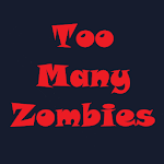 Cover Image of Download Too Many Zombies APK